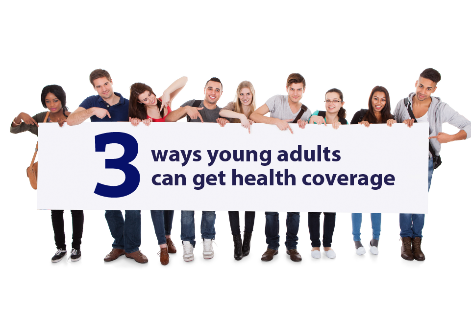 "Image: {A group of young adults stands behind banner that says ""3 ways young adults can get health coverage""}"