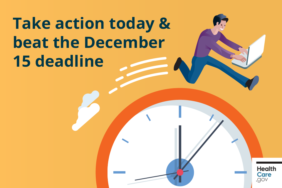 Take action & beat the December 15 deadline | HealthCare.gov Marketplace Insurance 2019