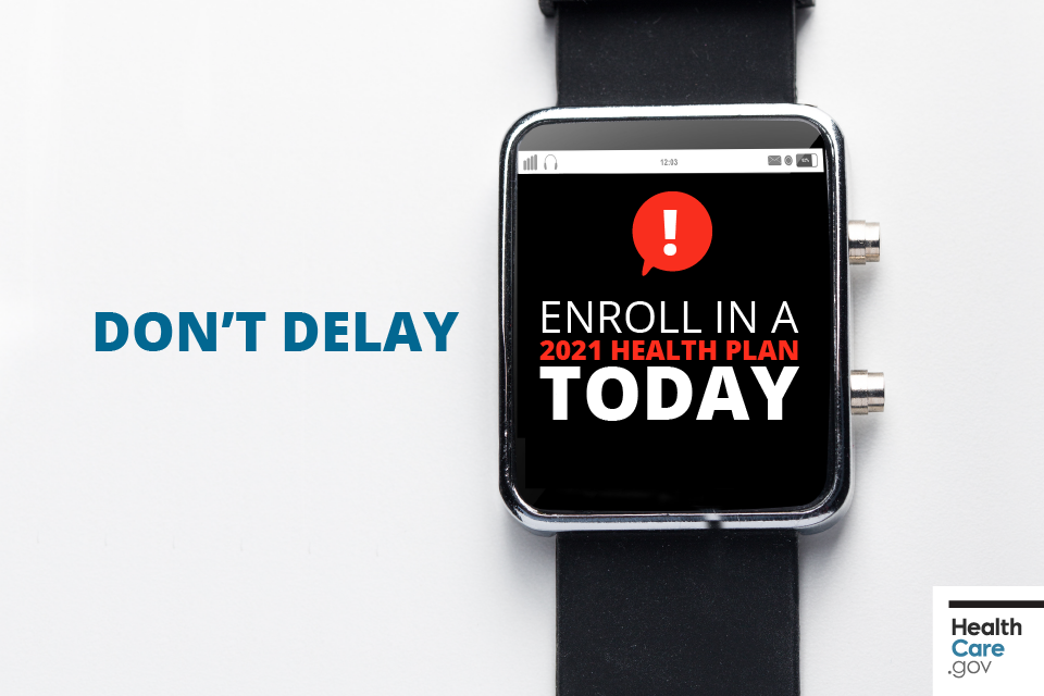 Image: Don't delay. Enroll in a 2021 health plan today
