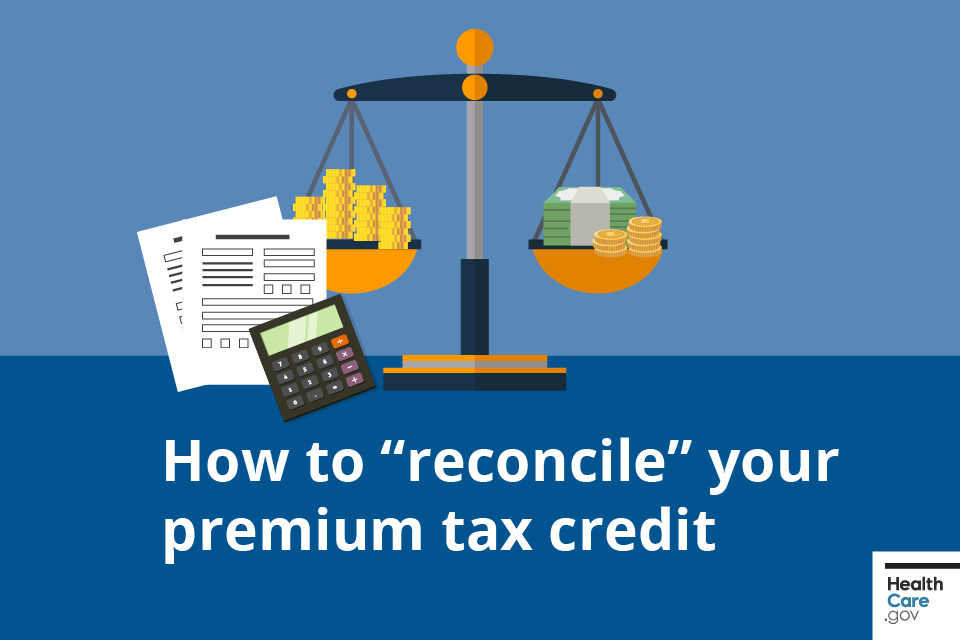 "Image: {How to ""reconcile"" your premium tax credit}"